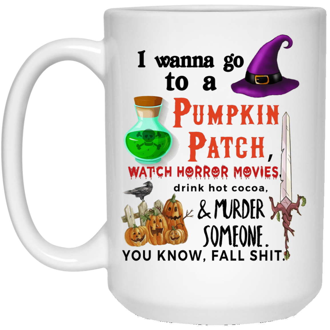 image 1 - I wanna go to pumpkin patch mug