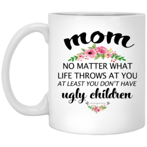 image 21 300x300 - At least you don't have ugly children mug