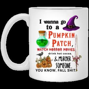 image 300x300 - I wanna go to pumpkin patch mug