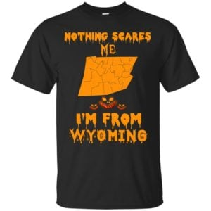 image 113 300x300 - Halloween: Nothing Scares Me I'm From Wyoming shirt, hoodie, tank