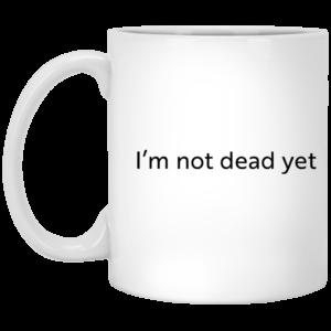 image 12 300x300 - I'm not dead yet mug