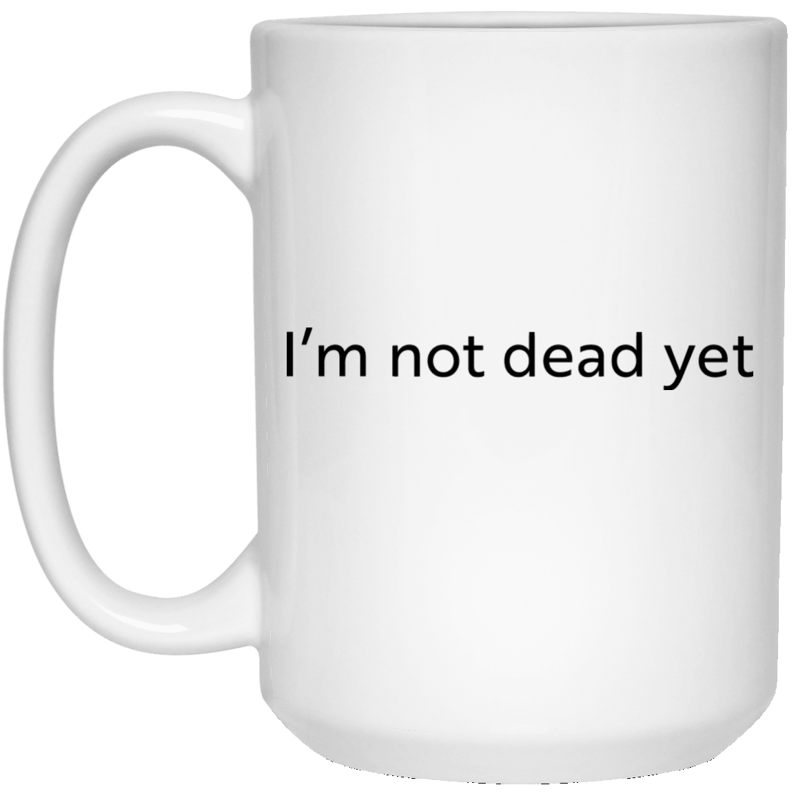 image 13 - I'm not dead yet mug