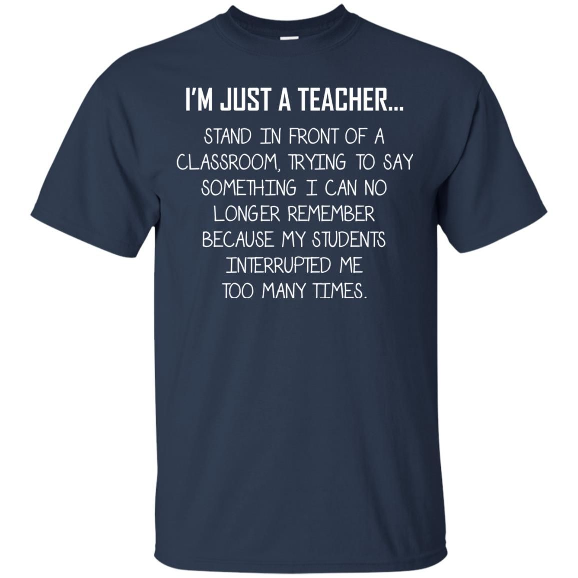 image 1328 - I'm just a teacher stand in front of a classroom shirt