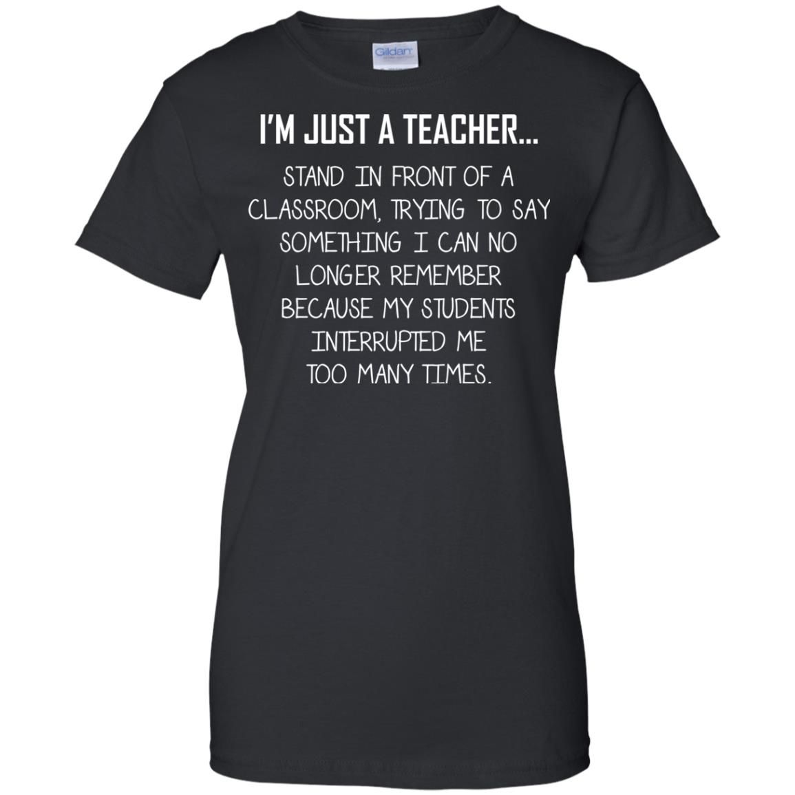 image 1337 - I'm just a teacher stand in front of a classroom shirt