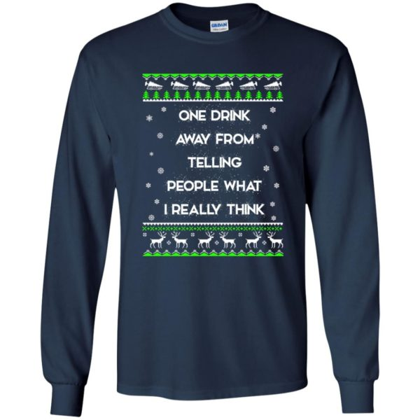 image 1554 600x600 - One drink away from telling people what I really think ugly Christmas sweater, hoodie