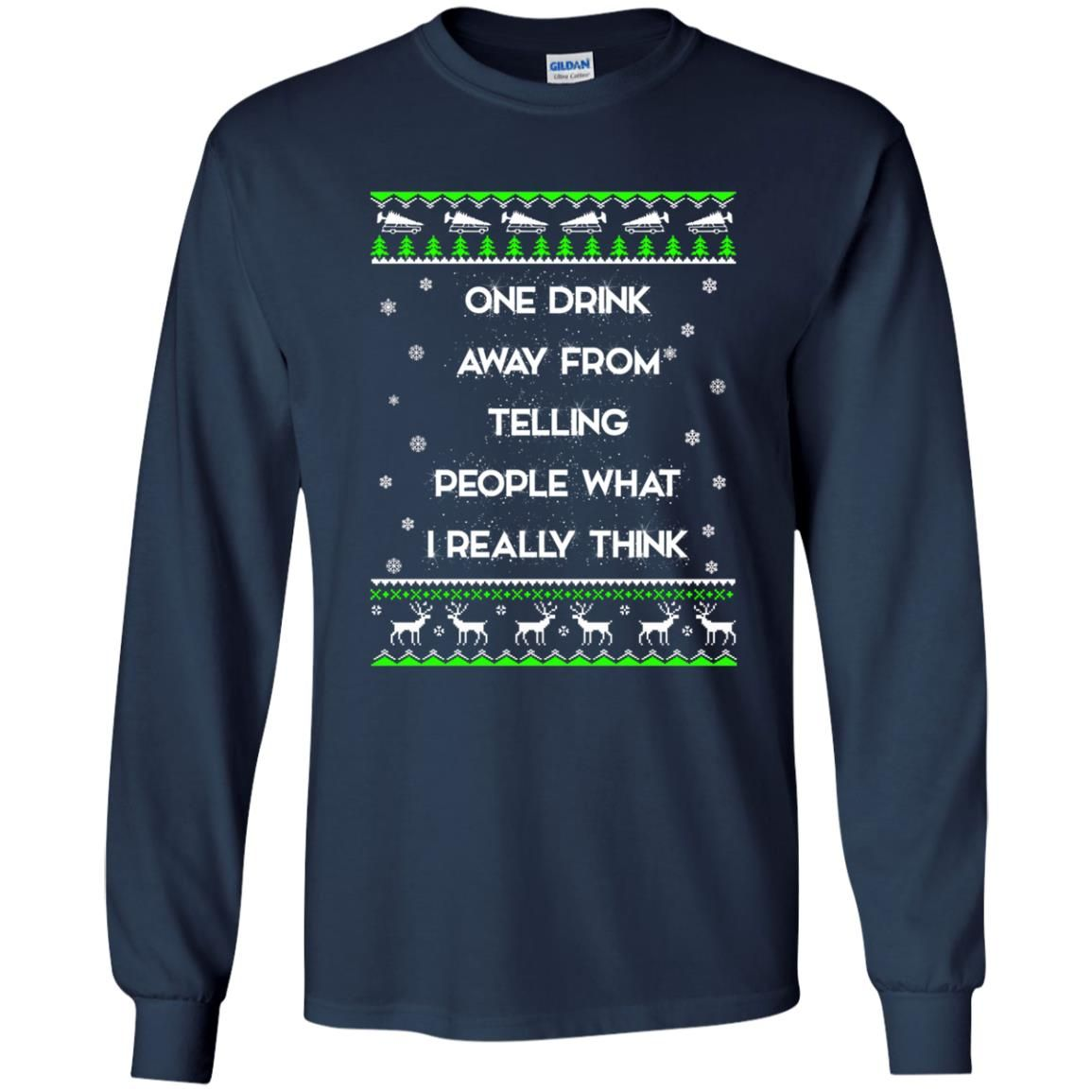image 1554 - One drink away from telling people what I really think ugly Christmas sweater, hoodie