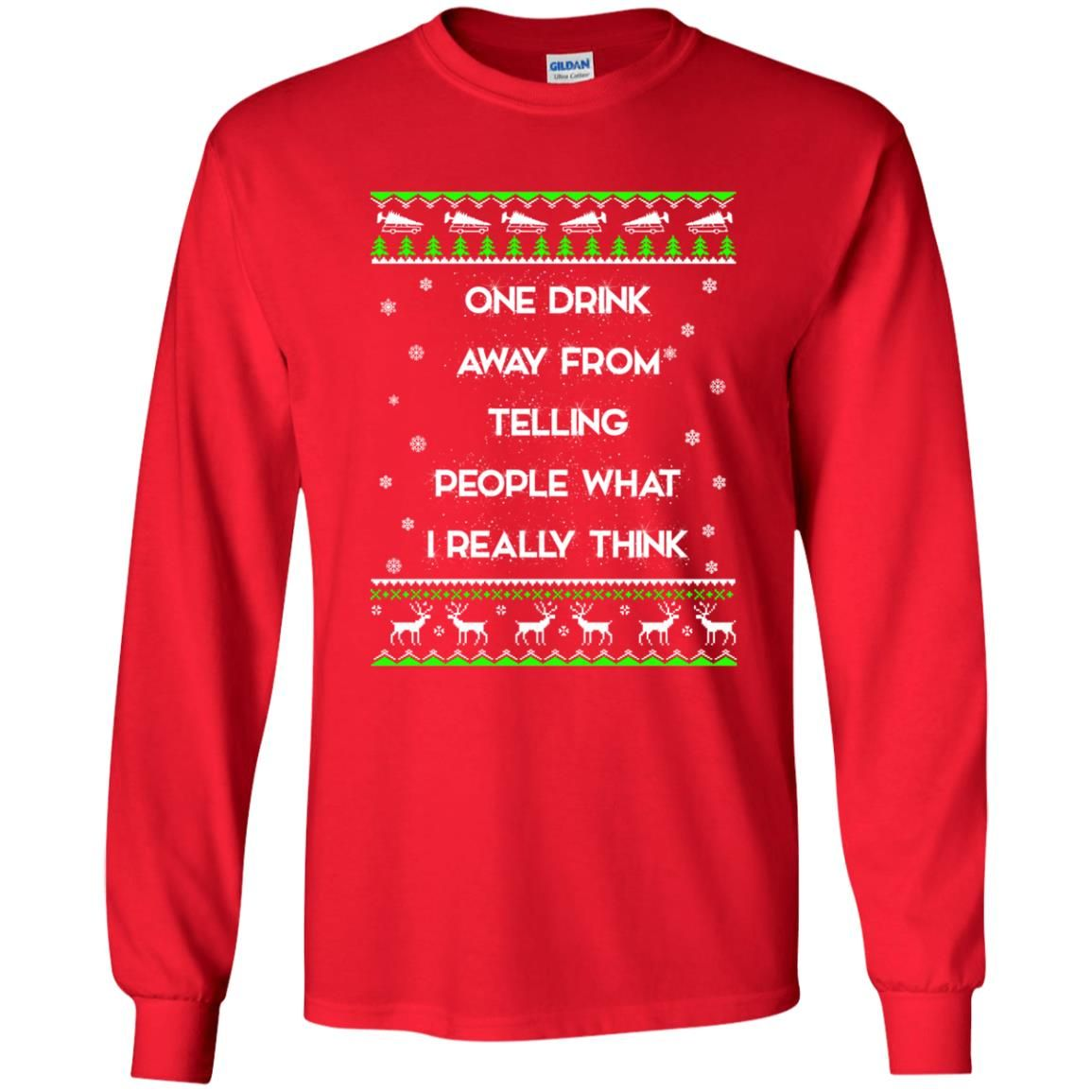 image 1555 - One drink away from telling people what I really think ugly Christmas sweater, hoodie