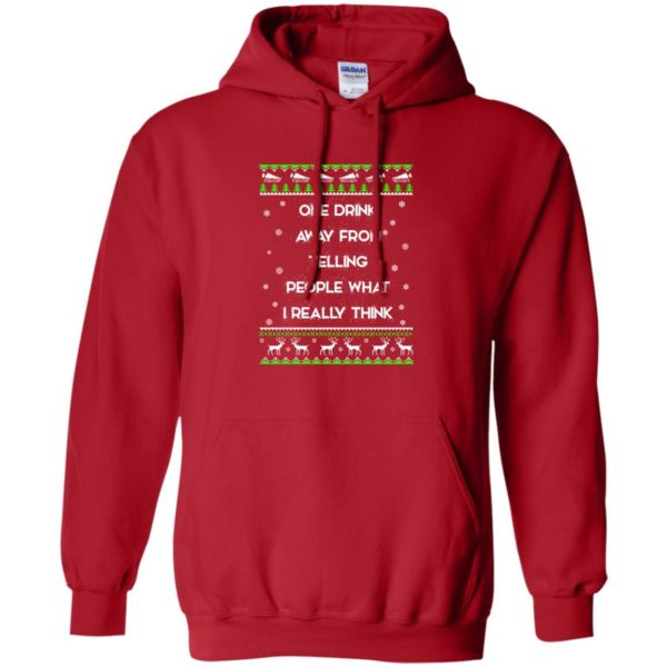 image 1558 600x600 - One drink away from telling people what I really think ugly Christmas sweater, hoodie