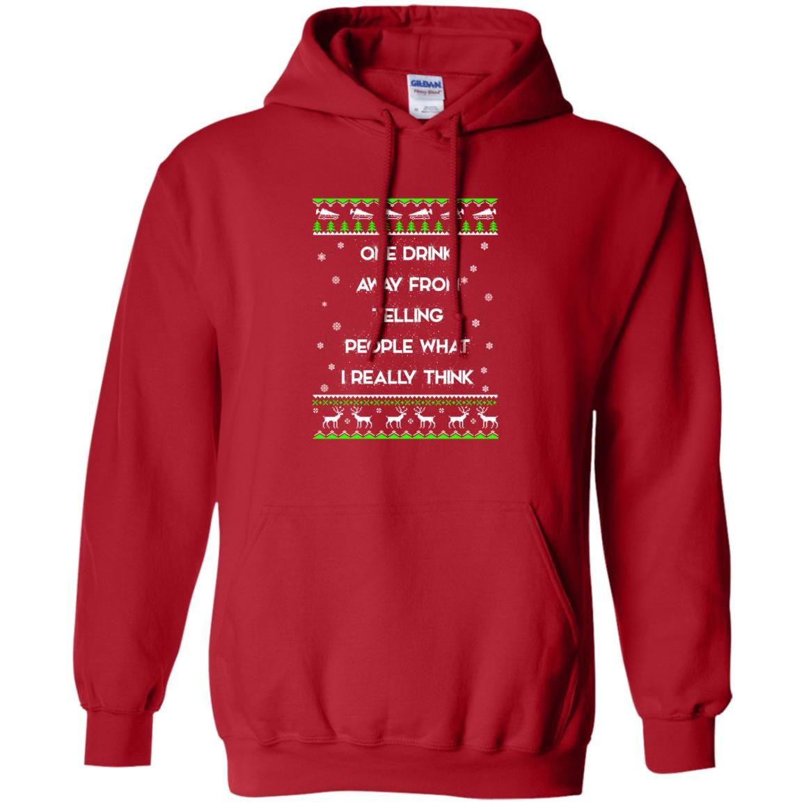 image 1558 - One drink away from telling people what I really think ugly Christmas sweater, hoodie