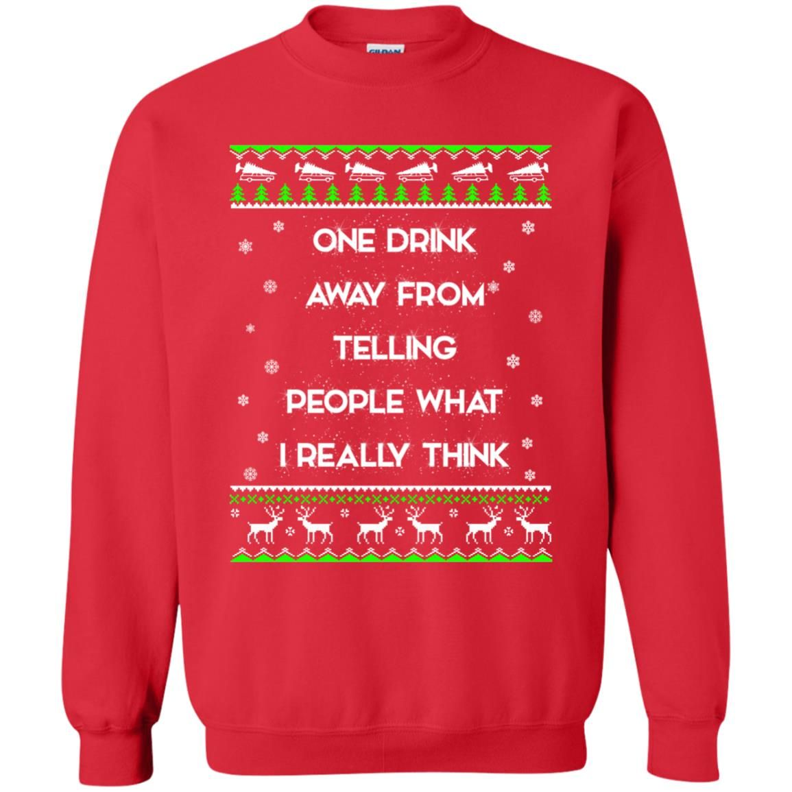 image 1561 - One drink away from telling people what I really think ugly Christmas sweater, hoodie