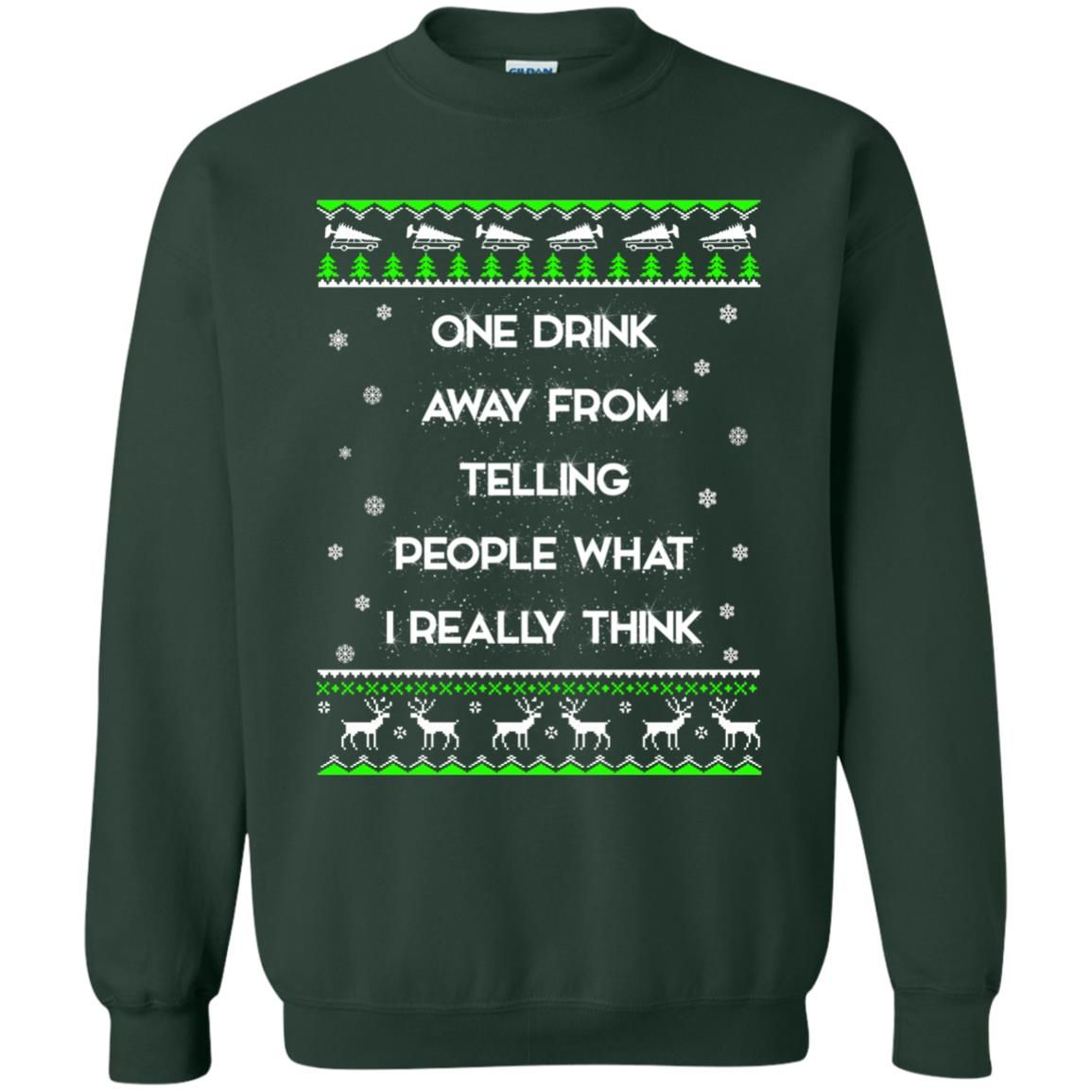 image 1562 - One drink away from telling people what I really think ugly Christmas sweater, hoodie