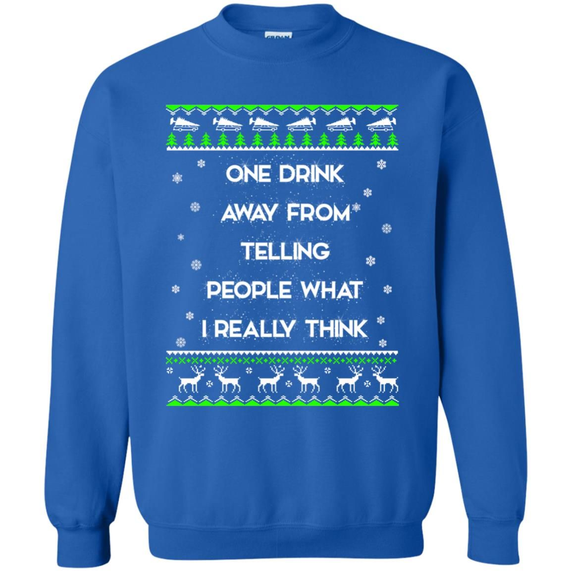 image 1563 - One drink away from telling people what I really think ugly Christmas sweater, hoodie