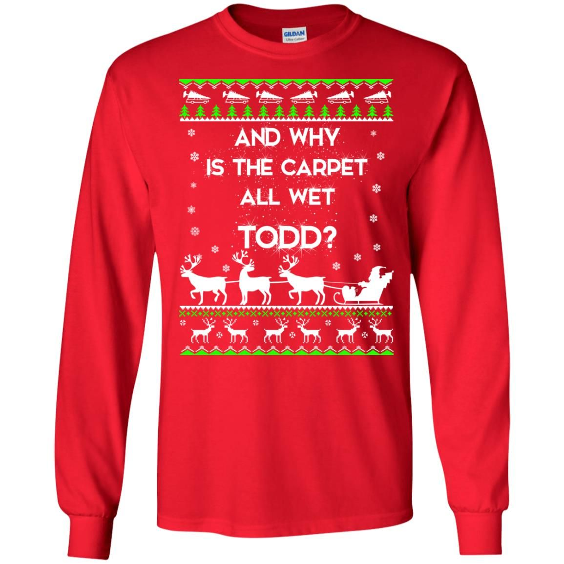 image 1602 - Christmas Vacation: And why is carpet all wet TODD ulgy sweater, hoodie