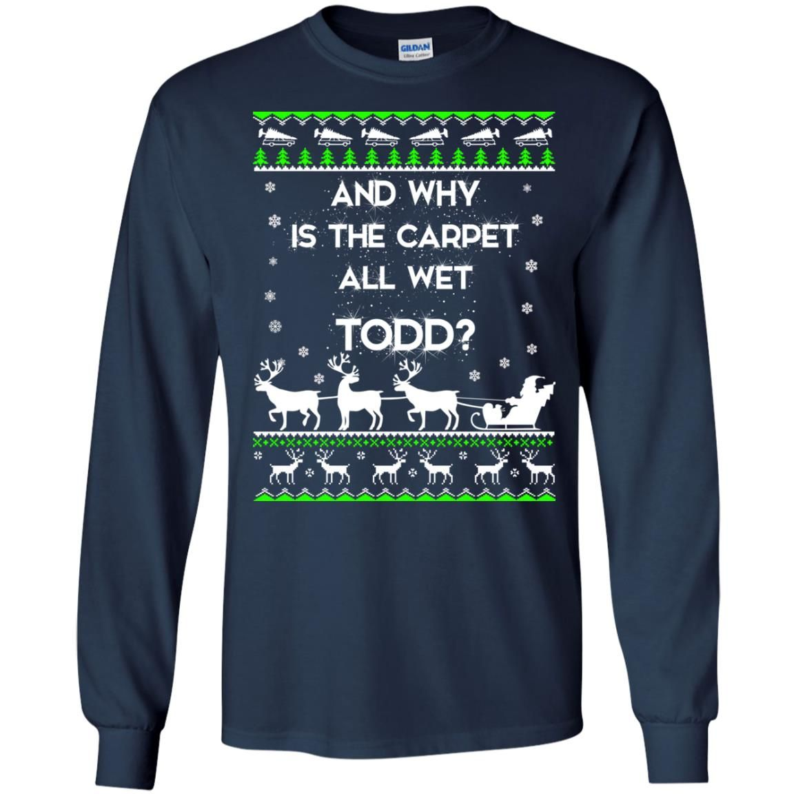 image 1603 - Christmas Vacation: And why is carpet all wet TODD ulgy sweater, hoodie