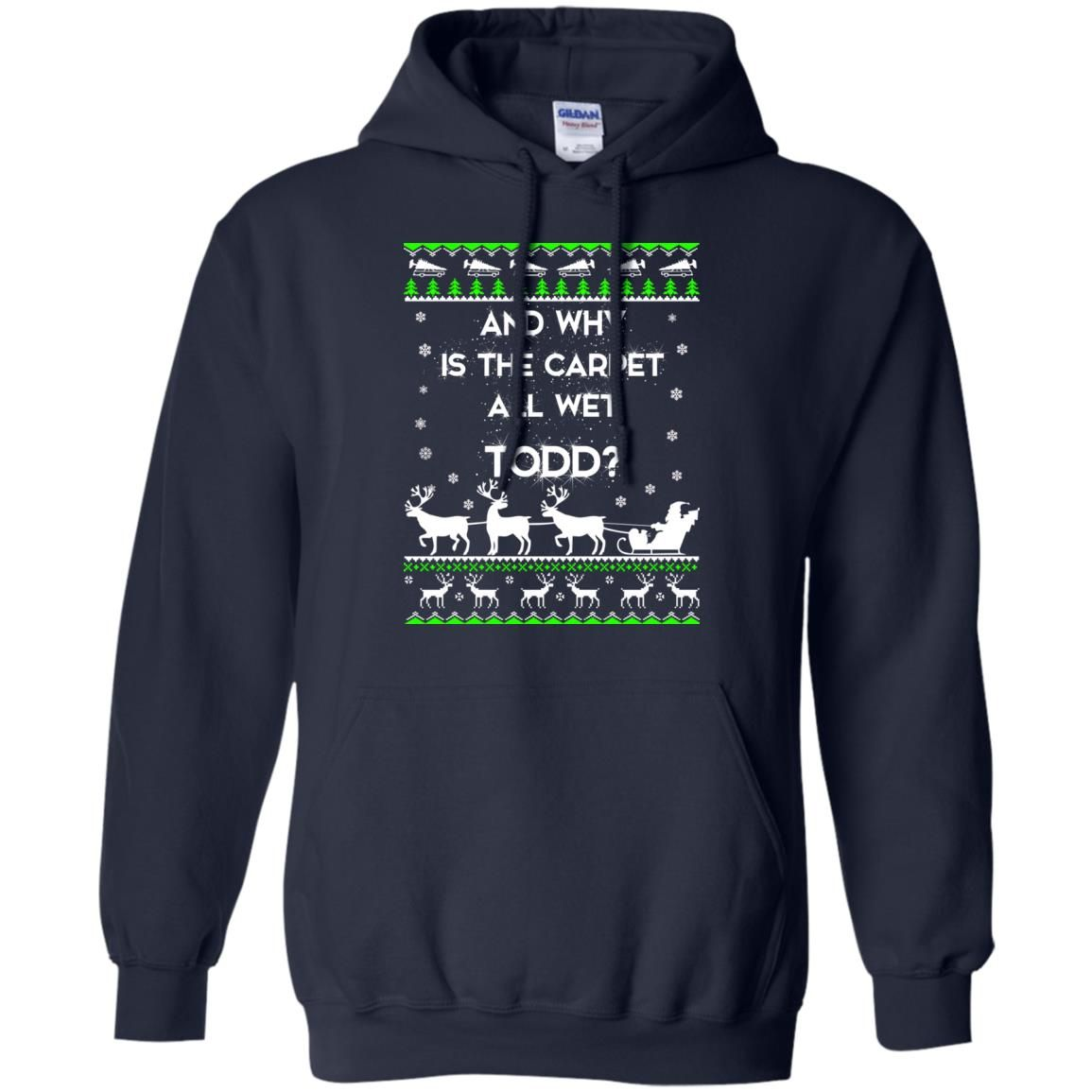 image 1605 - Christmas Vacation: And why is carpet all wet TODD ulgy sweater, hoodie