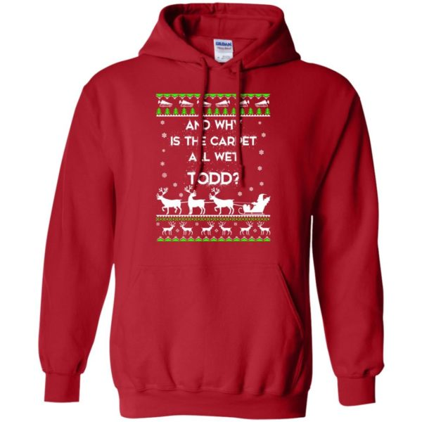 image 1606 600x600 - Christmas Vacation: And why is carpet all wet TODD ulgy sweater, hoodie