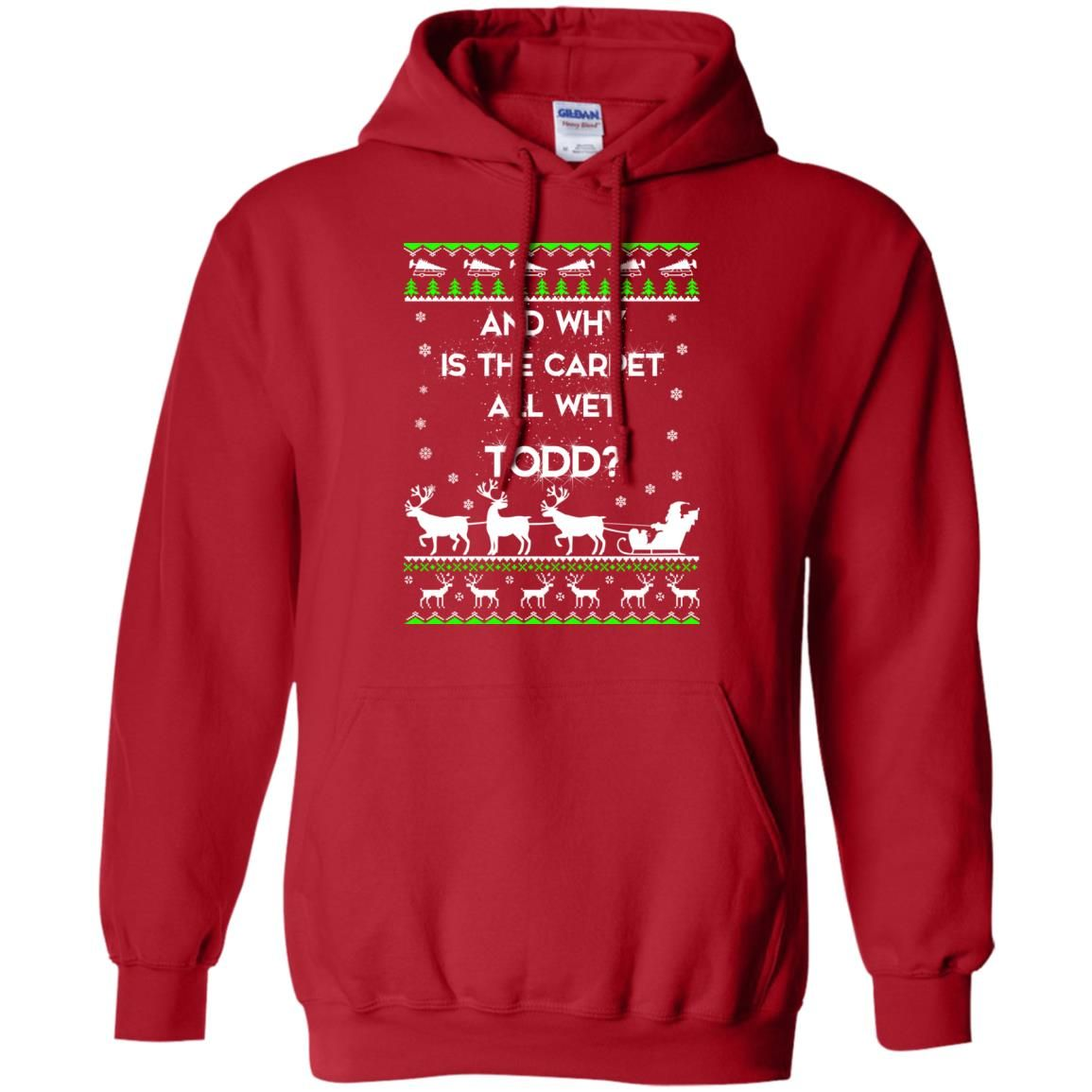 image 1606 - Christmas Vacation: And why is carpet all wet TODD ulgy sweater, hoodie