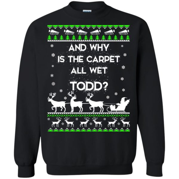image 1607 600x600 - Christmas Vacation: And why is carpet all wet TODD ulgy sweater, hoodie