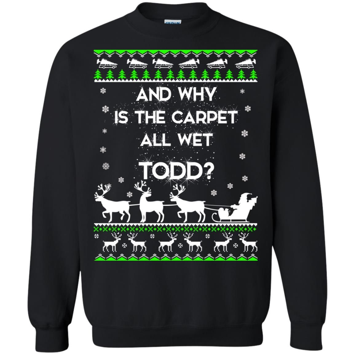 image 1607 - Christmas Vacation: And why is carpet all wet TODD ulgy sweater, hoodie