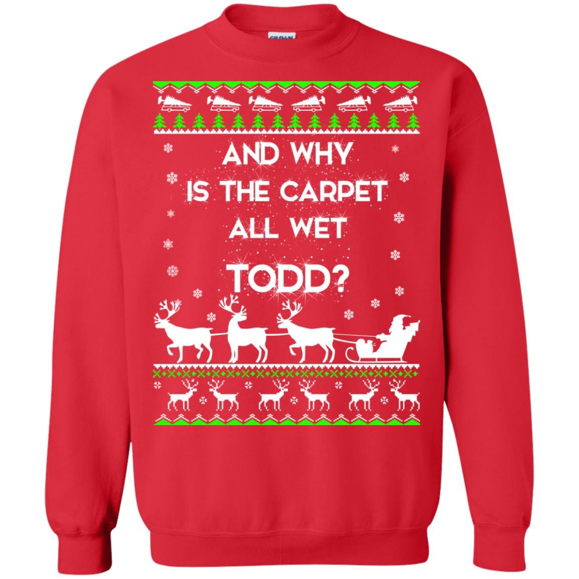 image 1609 - Christmas Vacation: And why is carpet all wet TODD ulgy sweater, hoodie