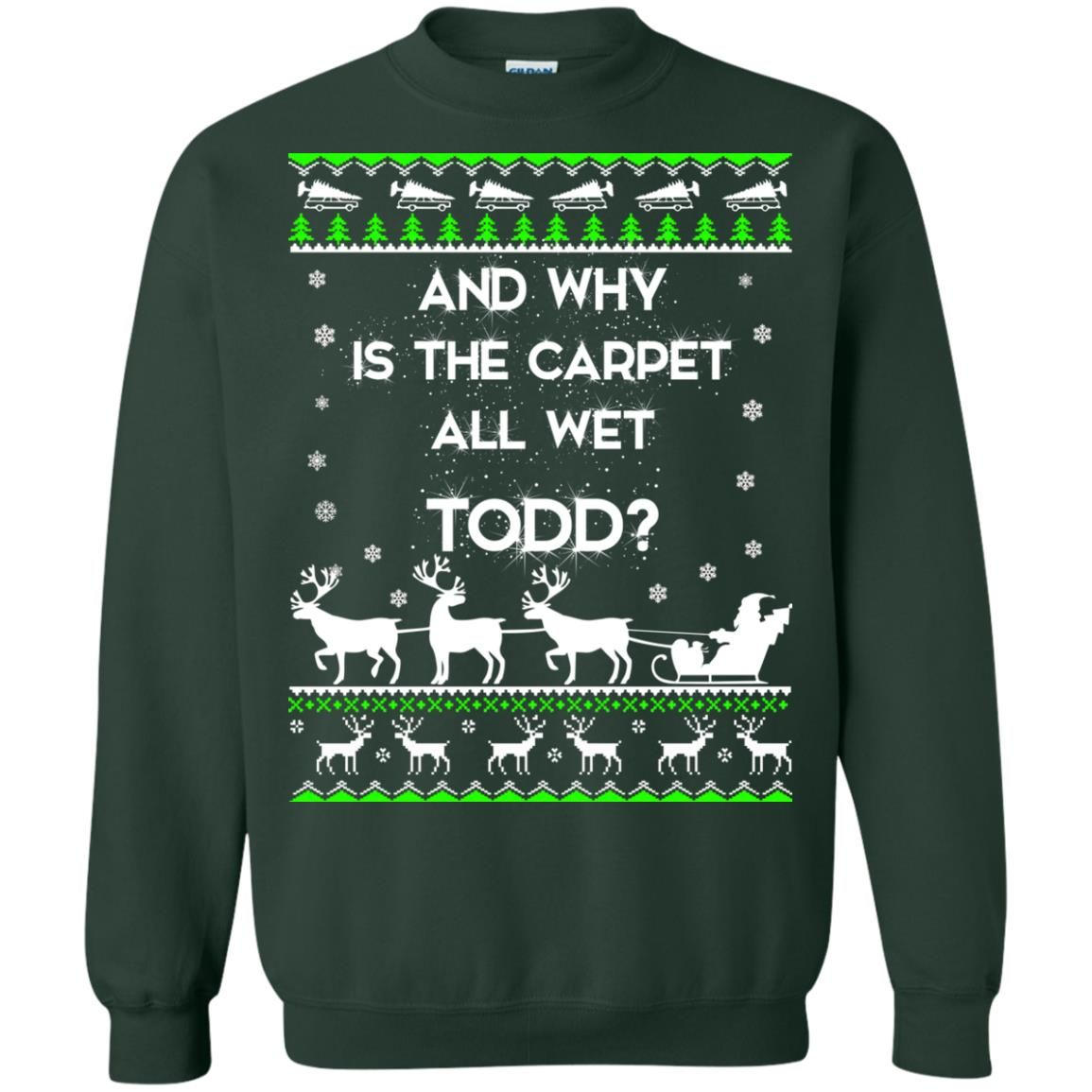 image 1610 - Christmas Vacation: And why is carpet all wet TODD ulgy sweater, hoodie