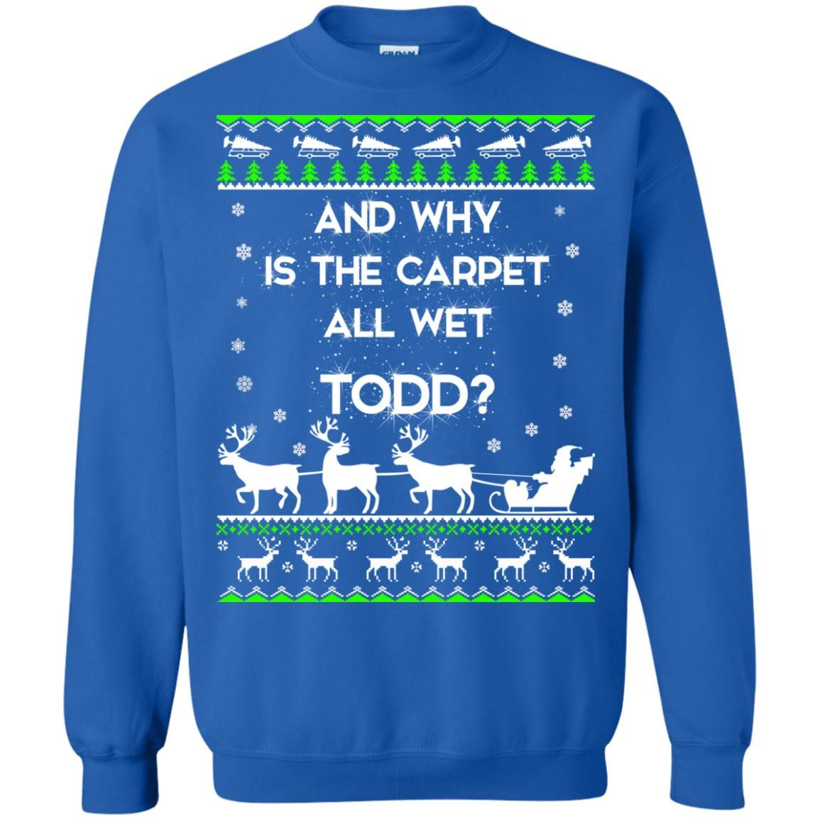 image 1611 - Christmas Vacation: And why is carpet all wet TODD ulgy sweater, hoodie