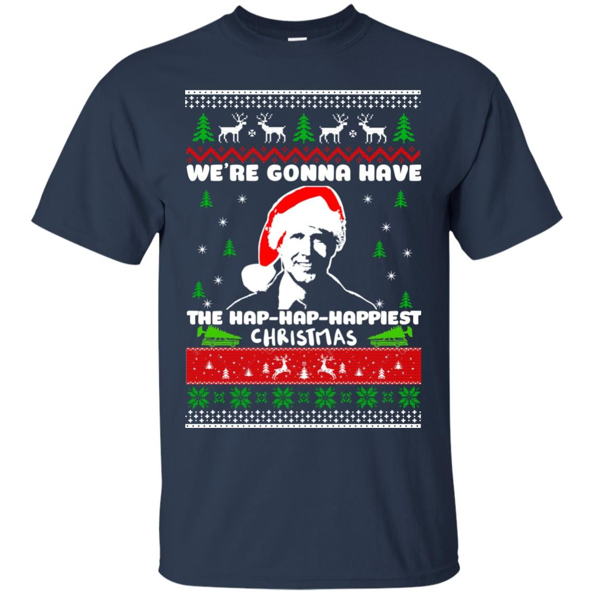 image 1742 - Christmas Vacation: We're gonna have the Hap-Hap-Happiest Christmas sweater, hoodie