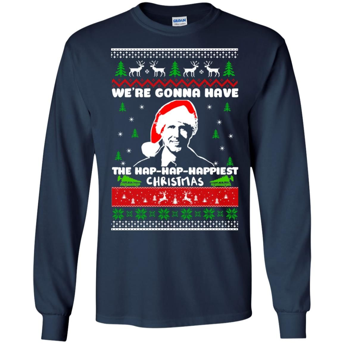 image 1744 - Christmas Vacation: We're gonna have the Hap-Hap-Happiest Christmas sweater, hoodie