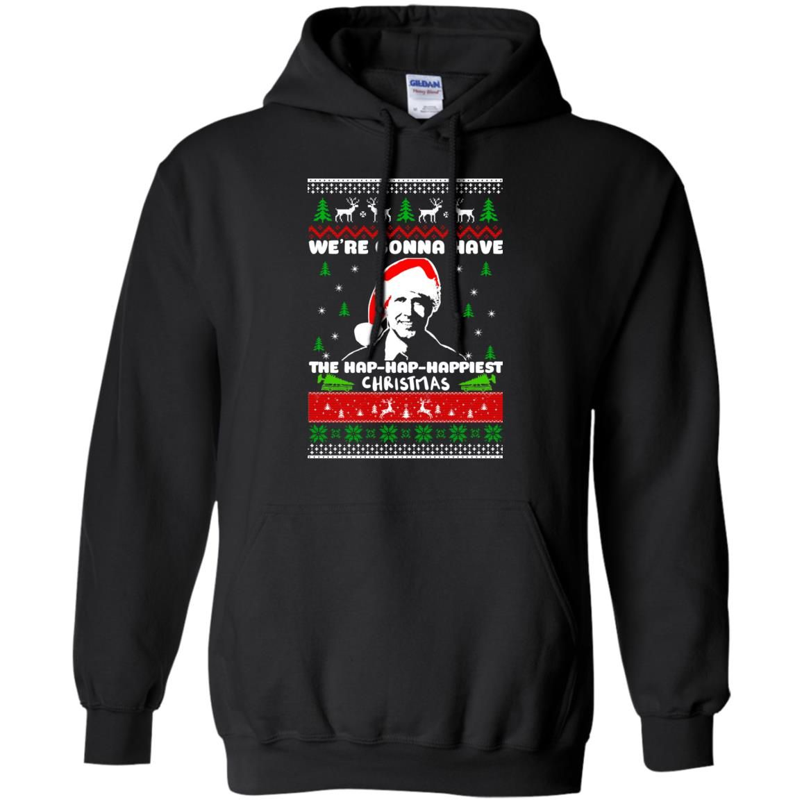 image 1745 - Christmas Vacation: We're gonna have the Hap-Hap-Happiest Christmas sweater, hoodie