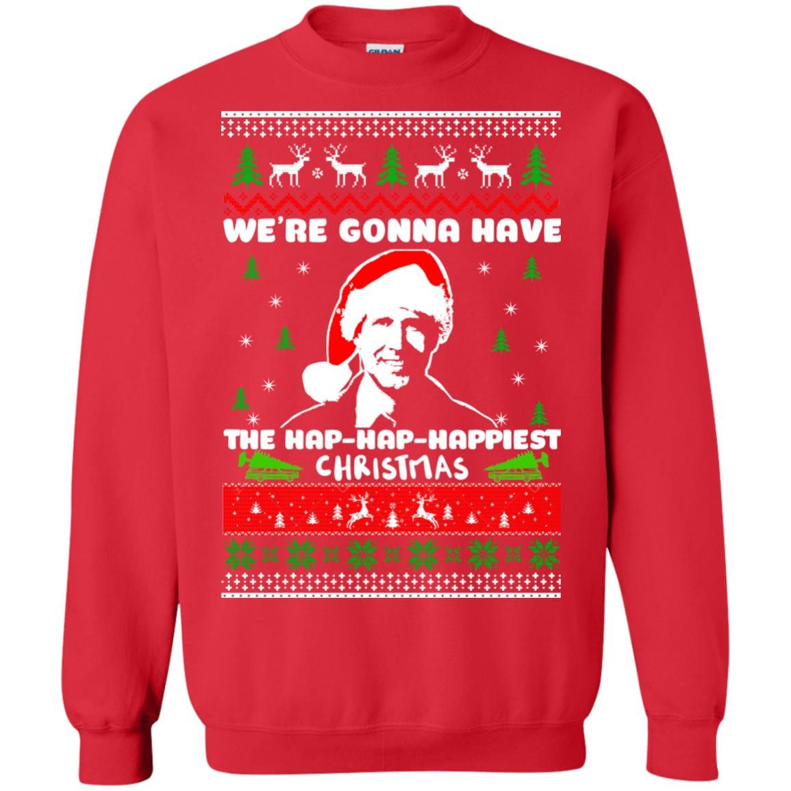 image 1749 - Christmas Vacation: We're gonna have the Hap-Hap-Happiest Christmas sweater, hoodie