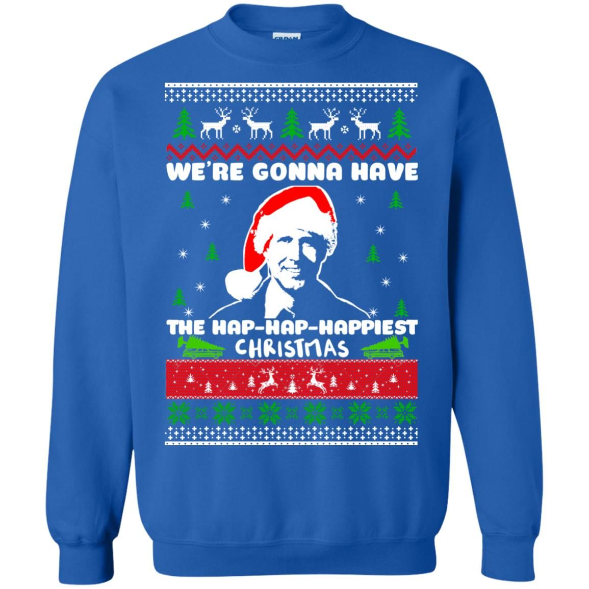 image 1751 - Christmas Vacation: We're gonna have the Hap-Hap-Happiest Christmas sweater, hoodie