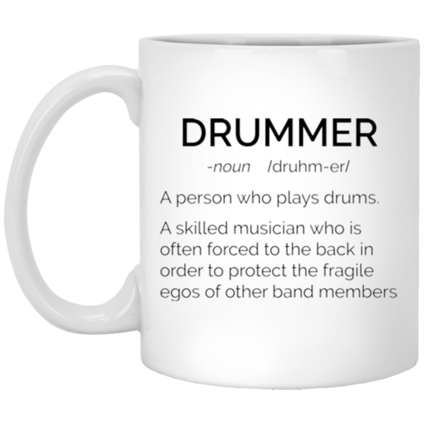 image 18 600x600 - Drummer Definition mug: Skilled musician always force to the back