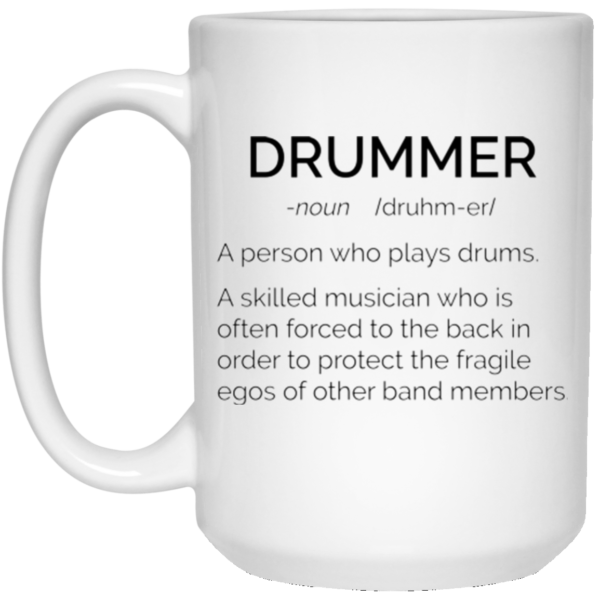 image 19 600x600 - Drummer Definition mug: Skilled musician always force to the back
