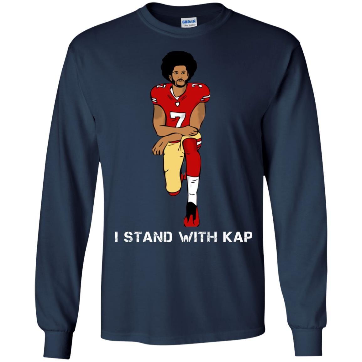 image 1937 - I stand with Kap shirt, hoodie