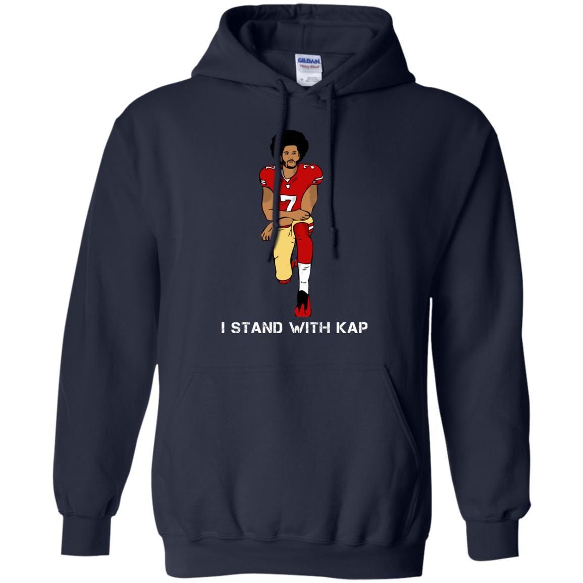 image 1939 - I stand with Kap shirt, hoodie