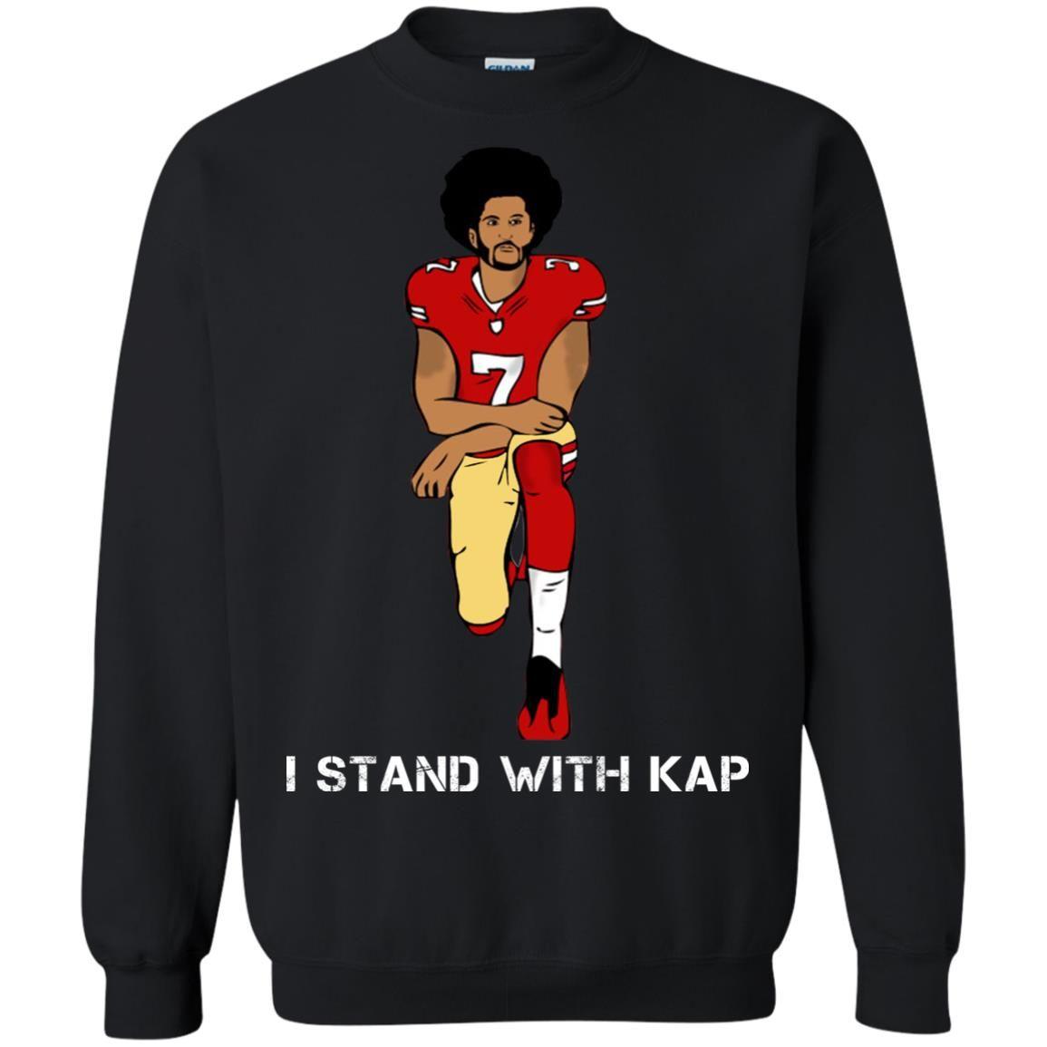 image 1940 - I stand with Kap shirt, hoodie