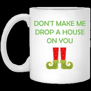image 20 300x300 - Don't make me drop a house on you mug