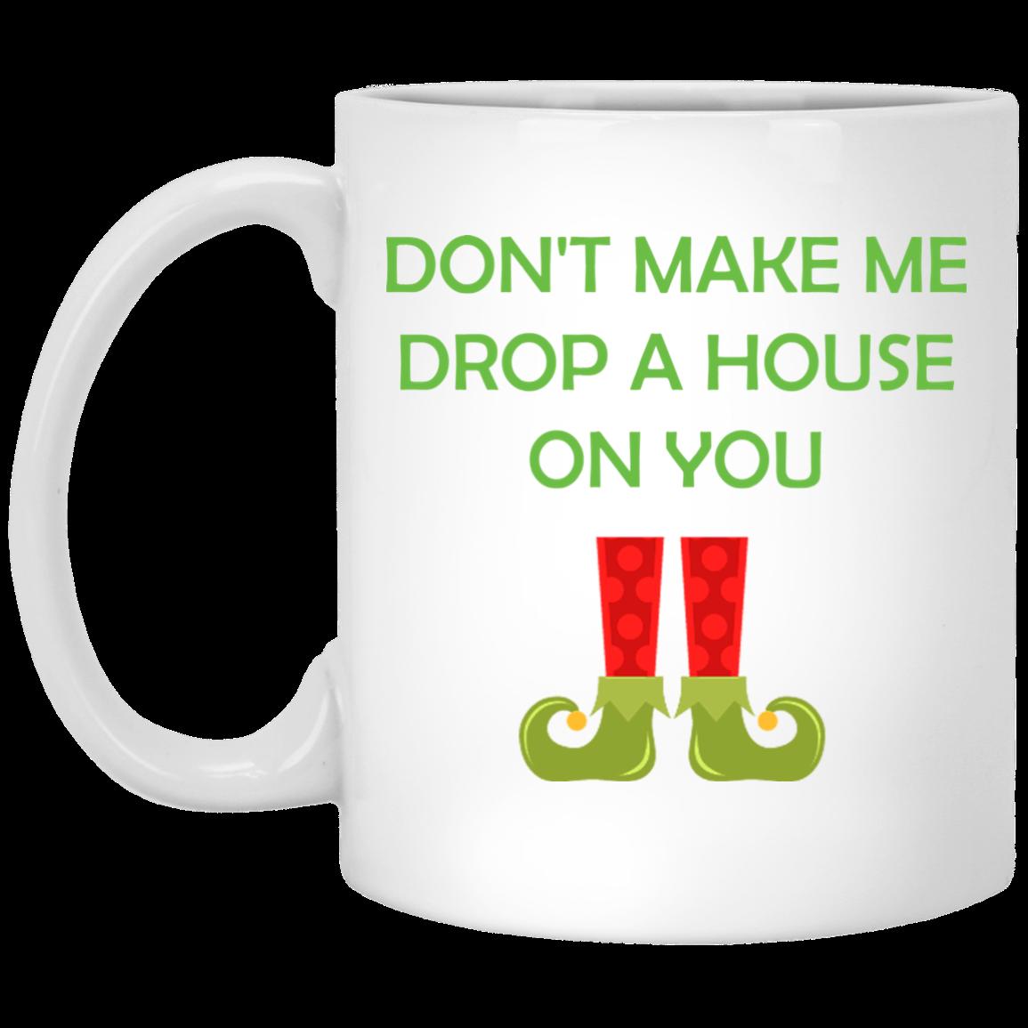 image 20 - Don't make me drop a house on you mug