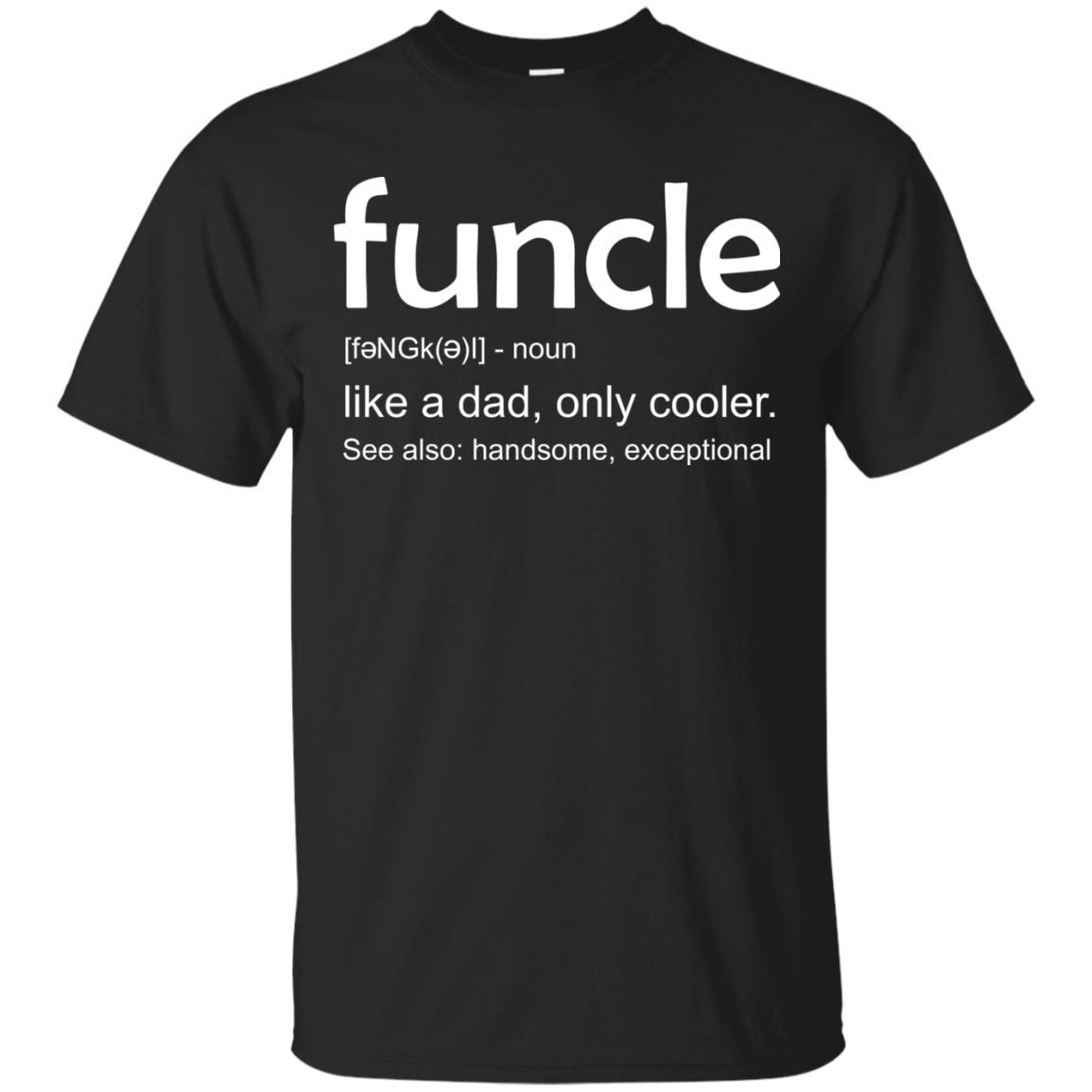 d687bde2 funcle t-shirt: Funcle Definition Like A Dad Only Cooler - Rockatee