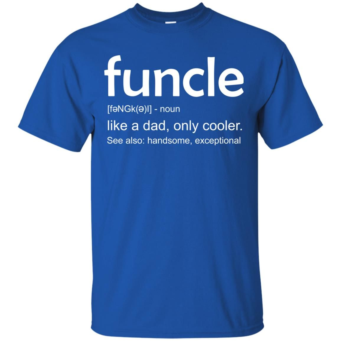 c005364ff funcle t-shirt: Funcle Definition Like A Dad Only Cooler - Rockatee