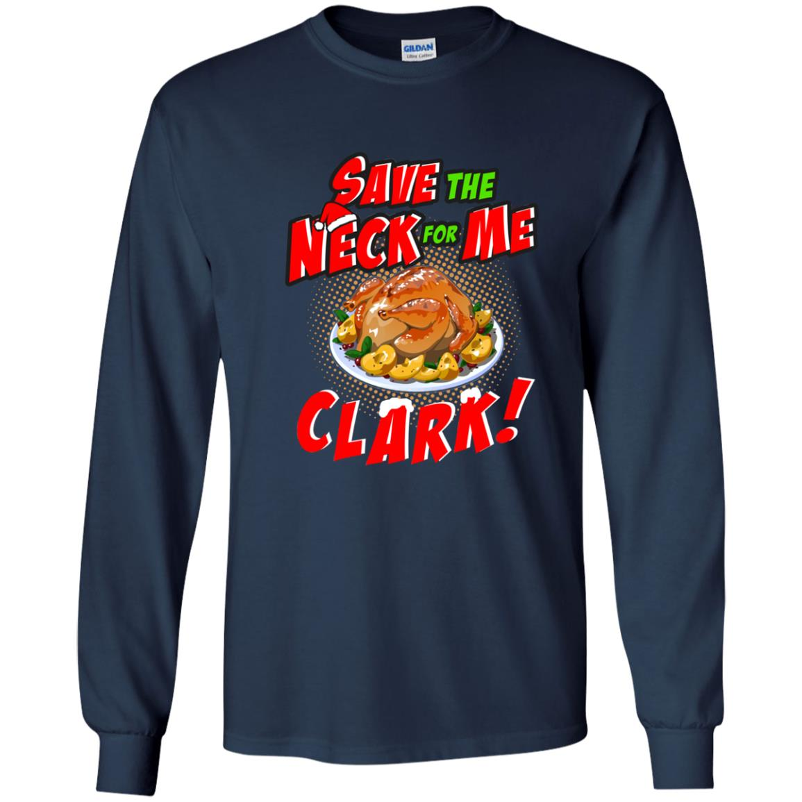 image 2353 - Clark Griswold: Save the neck for me Clark Christmas sweater, hoodie