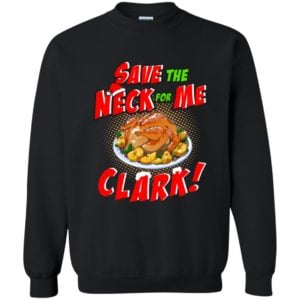 image 2356 300x300 - Clark Griswold: Save the neck for me Clark Christmas sweater, hoodie