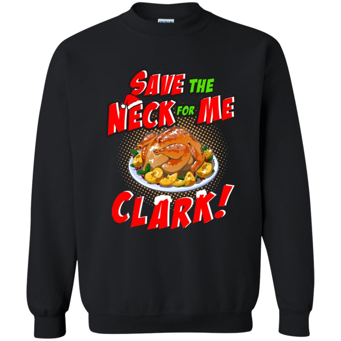 image 2356 - Clark Griswold: Save the neck for me Clark Christmas sweater, hoodie