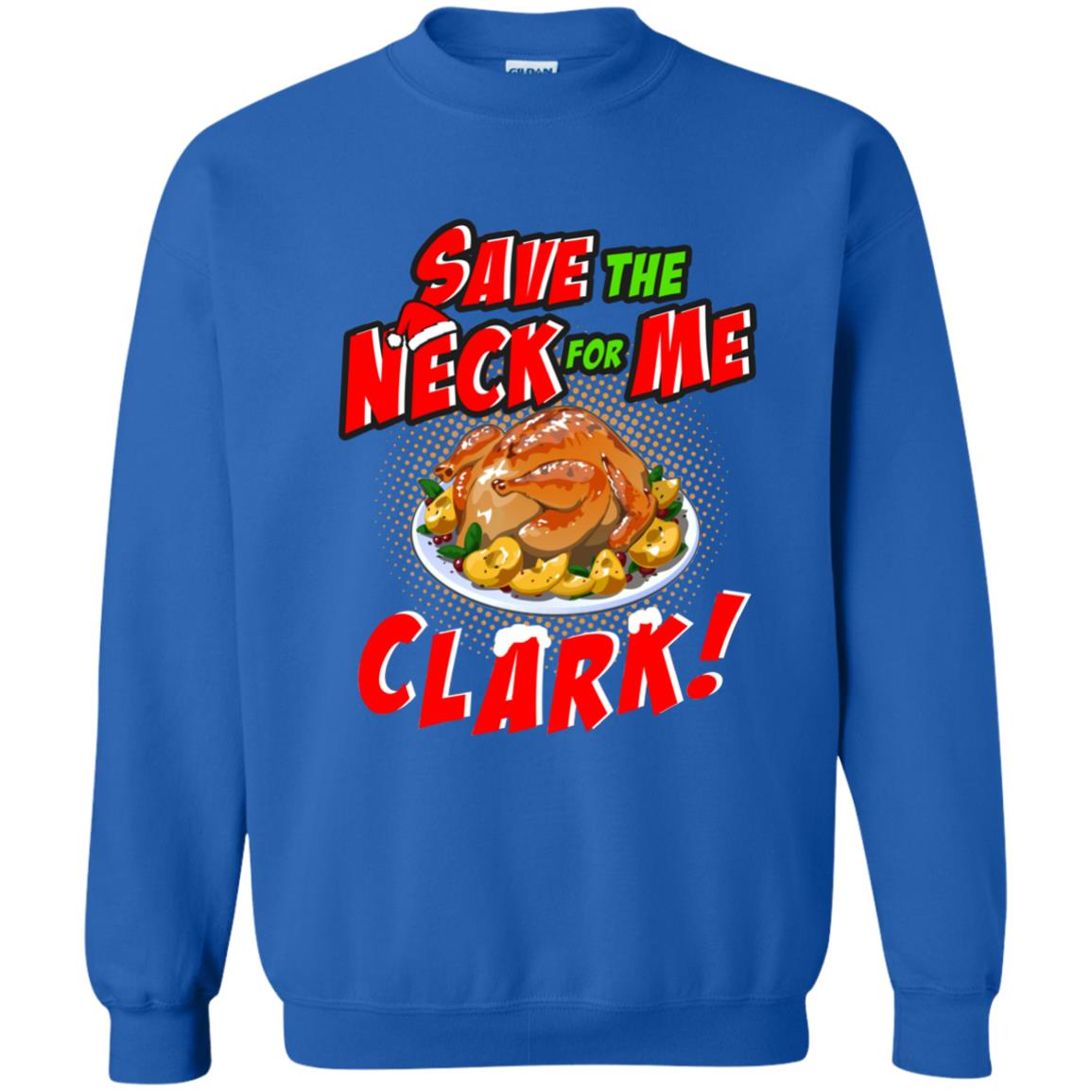 image 2360 - Clark Griswold: Save the neck for me Clark Christmas sweater, hoodie