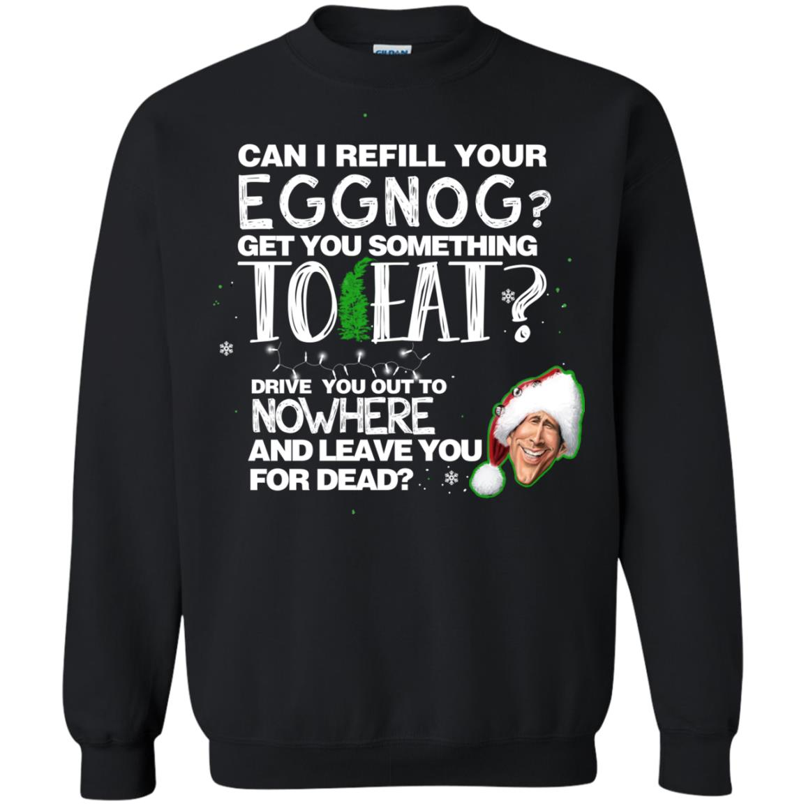 image 2499 - Can I Refill your eggnog get you something to eat Christmas Sweater, Hoodie
