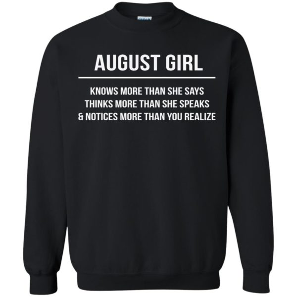 image 2559 600x600 - August girl knows more than she says shirt, tank top, hoodie