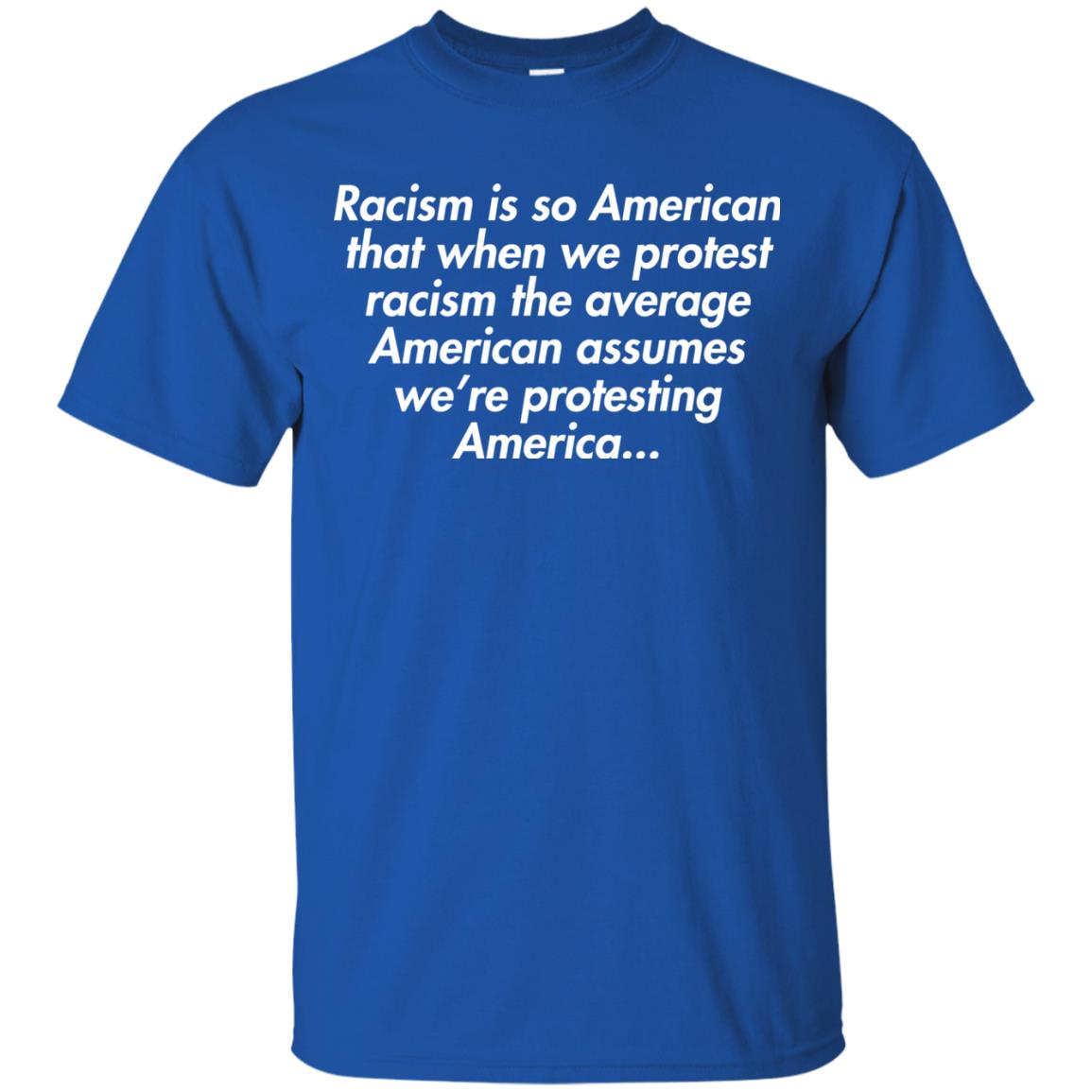 image 2751 - Racism is so American shirt