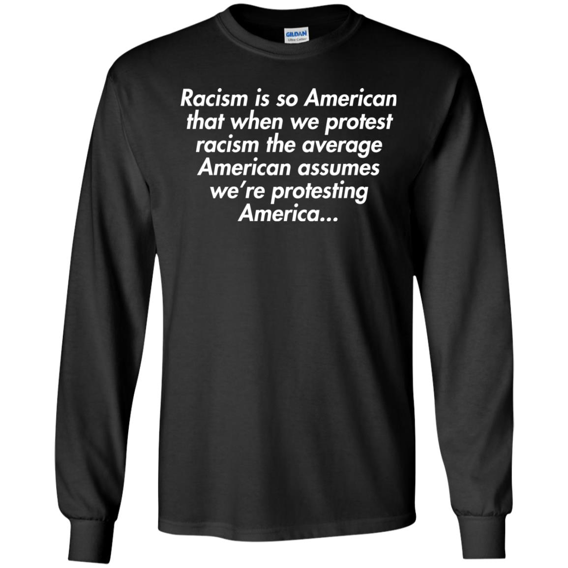 image 2753 - Racism is so American shirt
