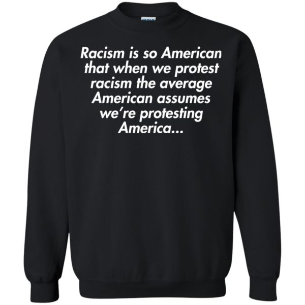 image 2757 600x600 - Racism is so American shirt