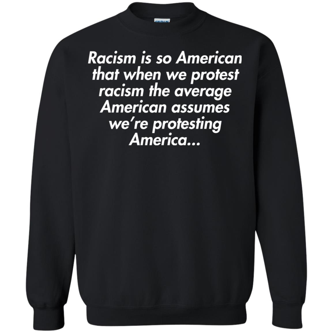 image 2757 - Racism is so American shirt
